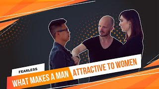 What Makes A Man Attractive To Women - Part 1