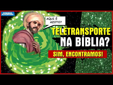 TELETRANSPORTE NA BIBLIA? A VERDADE REVELADA