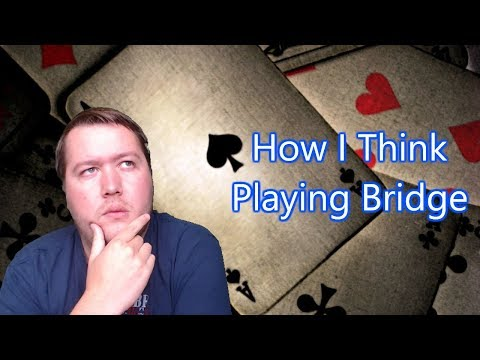How I Think Playing Bridge