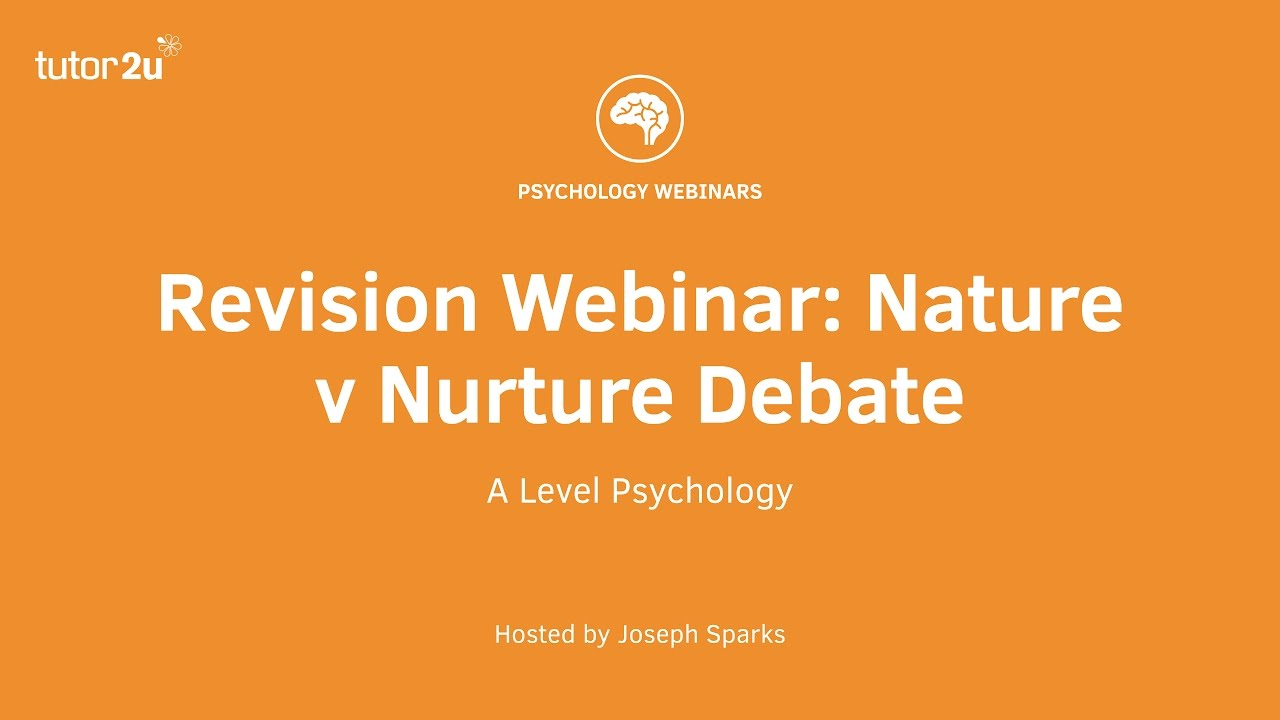 revision webinar nature v nurture debate revision webinar nature v nurture debate