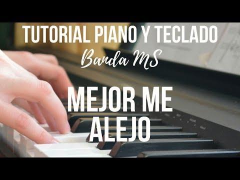 Mejor Me Alejo - Banda MS - Tutorial Teclado - Acordes