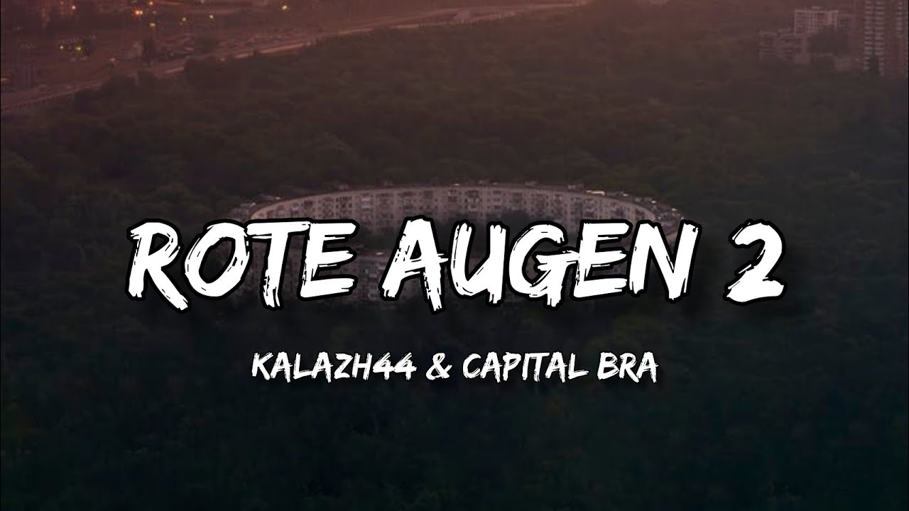 Kalazh44 & Capital Bra - Rote Augen 2 (Lyrics)
