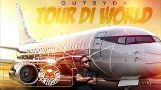 Outsyda - Tour Di World (RNB Mix) April 2017