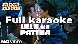 Arijit Singh : Ullu Ka Pattha Instrumental/Karaoke With Lyrics | Jagga Jasoos l 2017