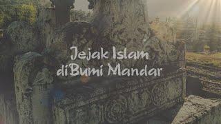 Ekspedisi: 004. Jejak Islam di Bumi Mandar