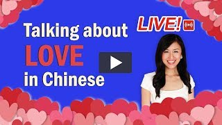 [LIVE]: How to Talk about Love in Mandarin Chinese