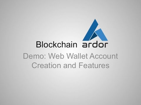 Blockchain Ardor #1: Demo Of Web Wallet Account Creation And Features Overview