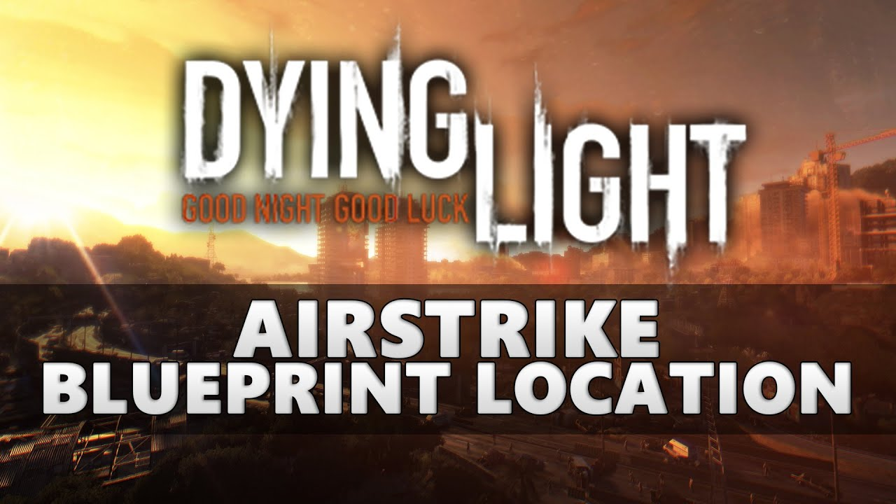 Dying light airstrike blueprint location youtube dying light airstrike blueprint location malvernweather Images