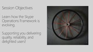 Evolution of Skype Operations Framework - BRK2036