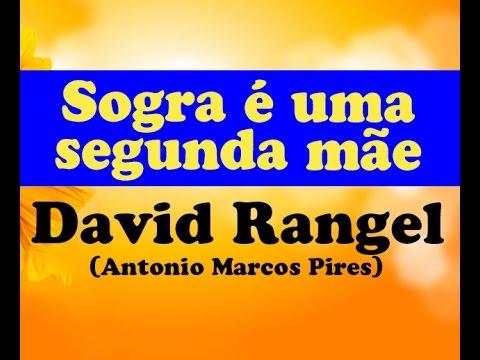 Sogra é Uma Segunda Mãe David Rangel Autor Toninho Bondade