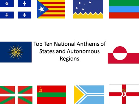 Top Ten National Anthems of States and Autonomous Regions