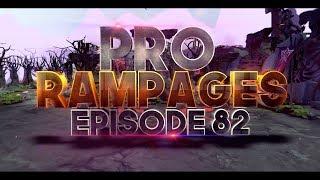 Pro Rampages - Ep. 82 [Dota 2]