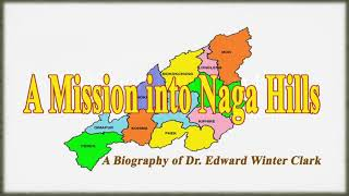 Biography | Edward Winter Clark | A Mission Into Naga Hills