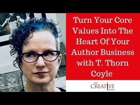 Turn Your Core Values Into The Heart Of Your Author Business With T. Thorn Coyle
