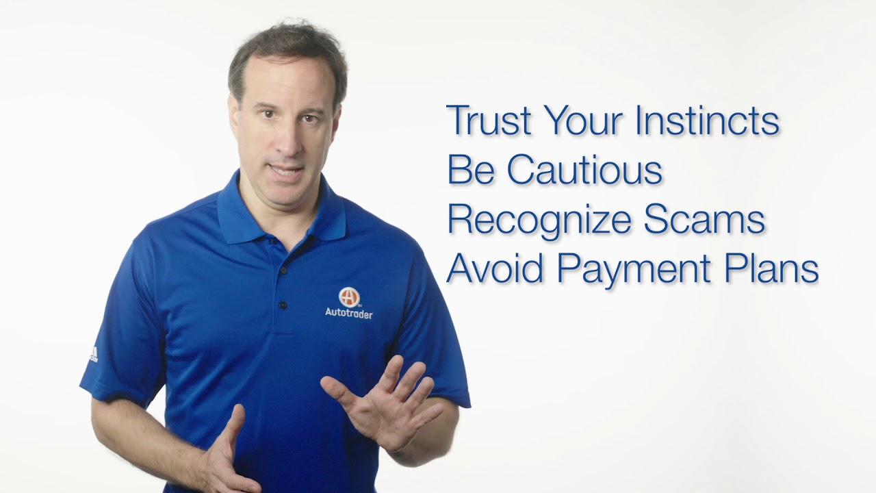 Top 5 Fraud Prevention Tips When Selling Your Car Autotrader Youtube
