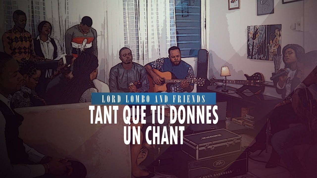 lord-lombo-tant-que-tu-donnes-un-chant-ft-rachel-anyeme-lord-lombo-friends-vol-1-lord-lombo-official
