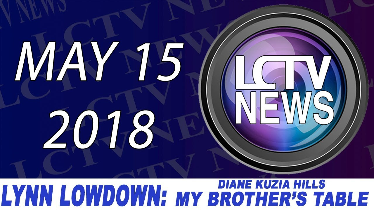Lctv News Lynn Lowdown My Brother S Table May 15 2018
