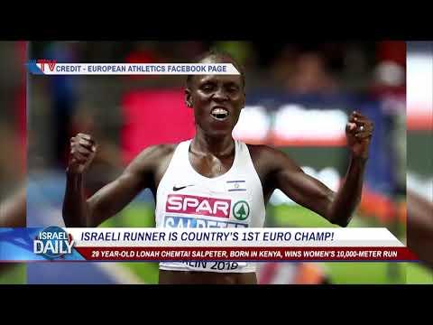 Israeli Runner Is First-Ever European Champion - Aug. 9, 2018