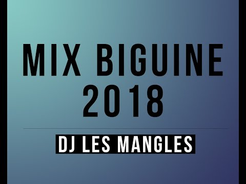 MIX biguine 2018 - DJ LES MANGLES