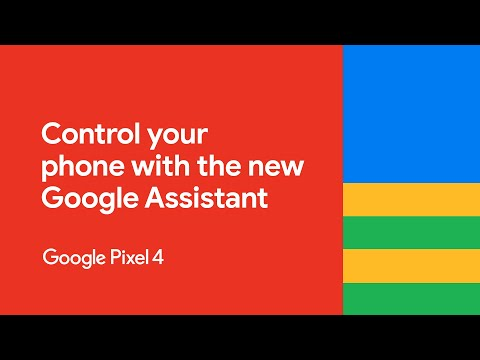 Pixel 4   Control your phone with the new Google Assistant