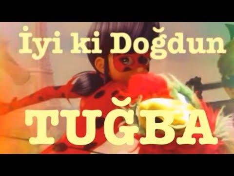 İyi ki Doğdun TUĞBA :) 1. VERSİYON *happy birthday Tuğba* Made in Turkey :)