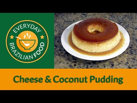 Cheese & Coconut Pudding - Everyday Brazilian Food #0012