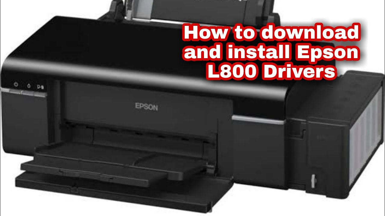 How To Download And Install Epson L800 Drivers Youtube