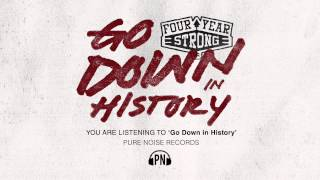 "Four Year Strong ""Go Down In History"""