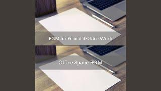 BGM for Focused Office Work