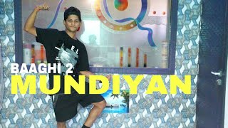 Baaghi 2 - Mundiyan Dance Choreography | Freestyle | Tiger Shorff , Disha Patani | SS Dance Studio