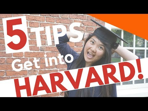 5 Tips - How to Get into Harvard!