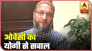 "CAA Protest: Owaisi Asks Yogi, ""Why Talk About Revenge And Not Justice?"" 