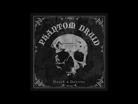 Phantom Druid (Netherlands) - Death & Destiny (Full) 2020