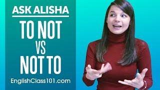 How to Use TΟ NOT and NOT TO? Basic English Grammar | Ask Alisha