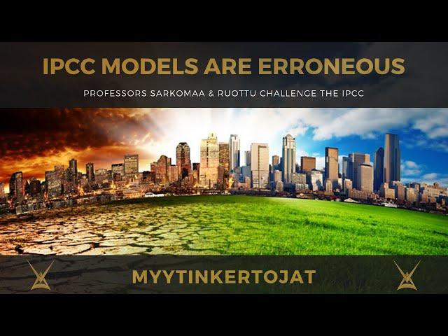IPCC models are erroneous - Sarkomaa&Ruottu