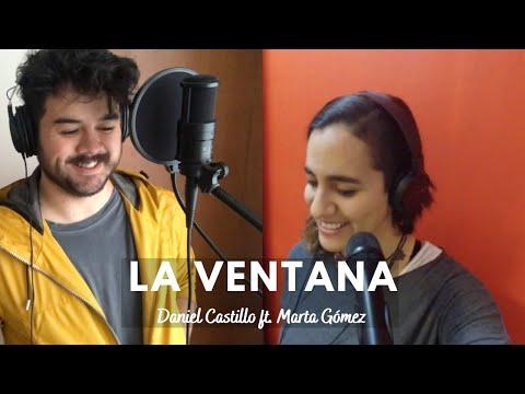 Daniel Castillo ft. Marta Gómez - La Ventana