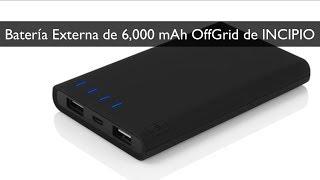 Batería Externa de 6,000mAh OffGrid de INCIPIO