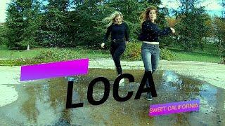 """LOCA"" Sweet California - Coreografía de DANZANNA BIHOTZA DANCE"