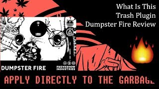Dumpster Fire Plugin Review | The biggest flaming piece of trash plugin!
