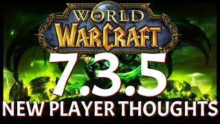 World of Warcraft: Update 7.3.5 Scaling | New Player Thoughts