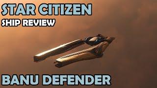 Banu Defender Review | Star Citizen 3.10 Gameplay