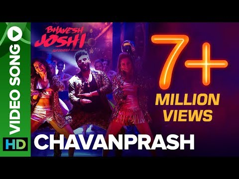 Chavanprash Video Song ft. Arjun Kapoor & Harshvardhan Kapoor | Bhavesh Joshi Superhero | June 2018