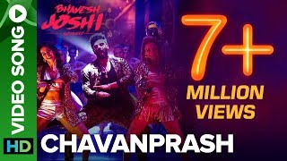 Chavanprash Video Song ft. Arjun Kapoor & Harshvardhan Kapoor | Bhavesh Joshi Superhero | 1st Ju