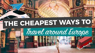 TRAVEL EUROPE CHEAP 2020 | How to Save Money on Trains, Buses & Flights in Europe (EVERY TIME!)