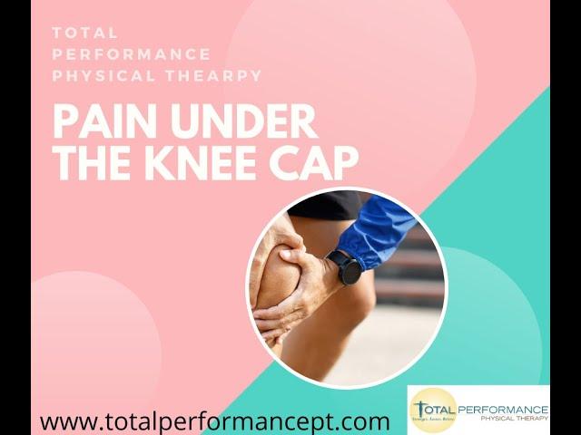 Pain under the knee cap