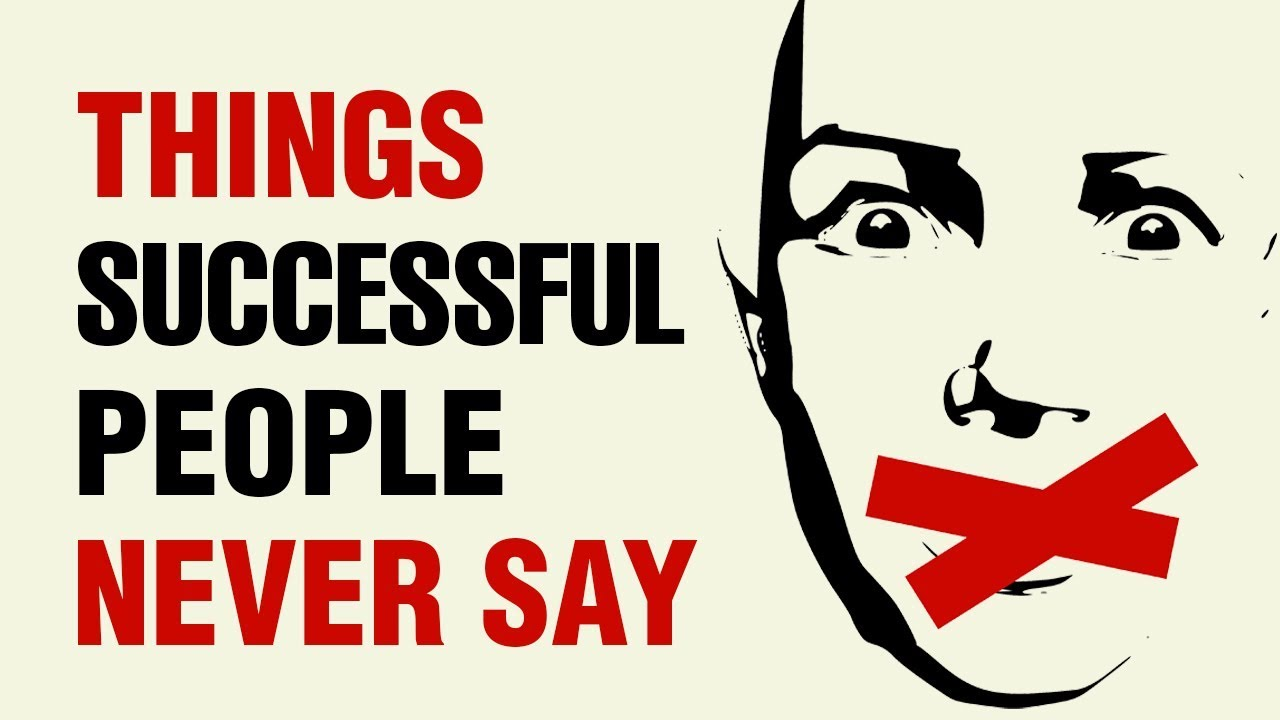 14 Things Successful People Will NEVER Say - YouTube