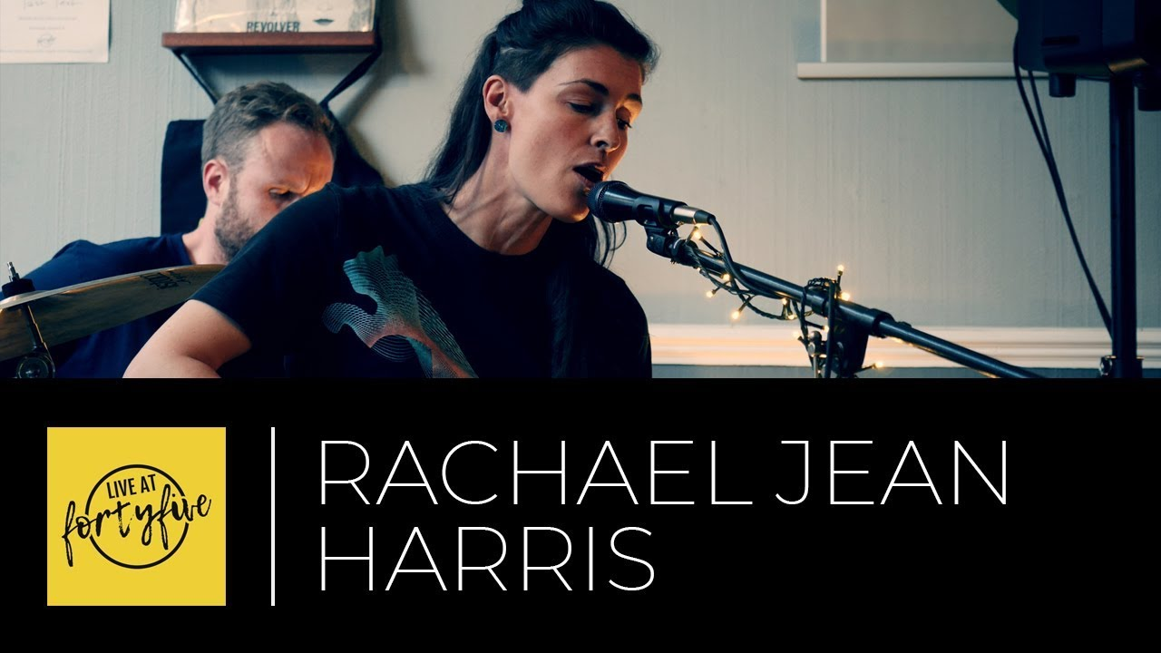 Rachael Jean Harris Live At Fortyfive 30 Youtube