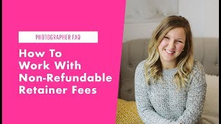 Working With Non-Refundable Retainer Fees for Weddings