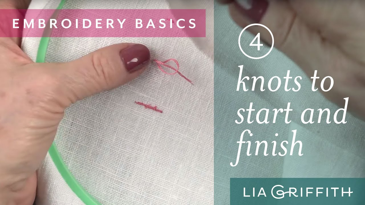 Embroidery for Beginners: Knots to Start and Finish Your Project