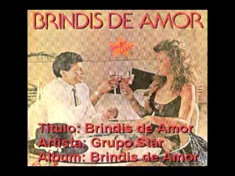 Brindis de Amor - Grupo Star